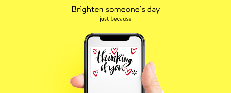 Brighten someone's day just because